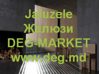 Jaluzele moderne-жалюзи оконные - DEG-Market-Edinet