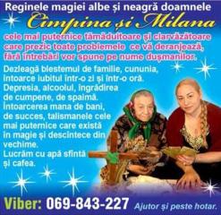 Reginele magiei albe şi negre, doamnele CÎMPINA și MILANA!